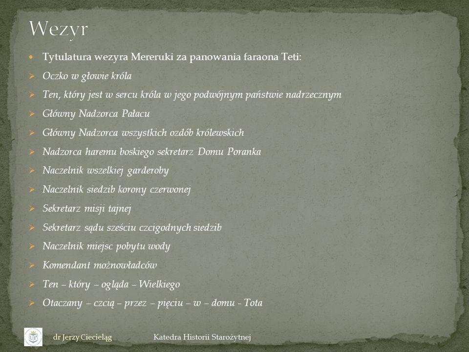 Wezyr Tytulatura wezyra Mereruki za panowania faraona Teti:
