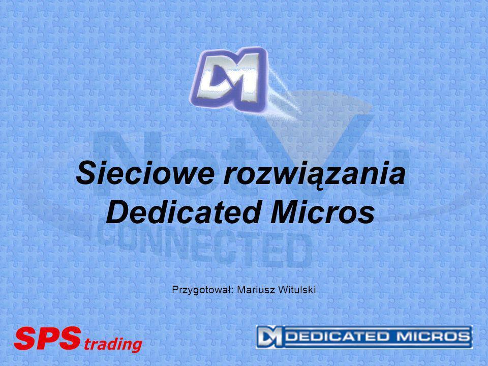 Sieciowe rozwiązania Dedicated Micros