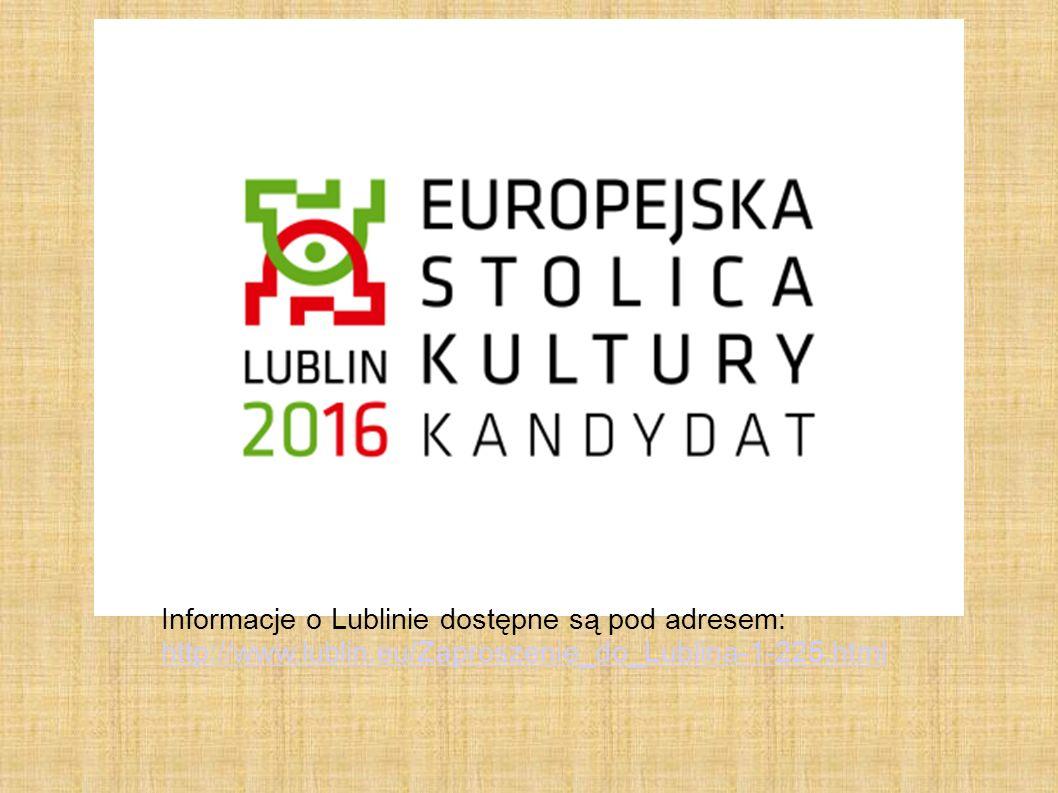 Informacje o Lublinie dostępne są pod adresem: http://www. lublin