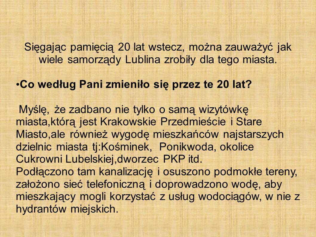 Sięgając pamięcią 20 lat wstecz, można zauważyć jak wiele samorządy Lublina zrobiły dla tego miasta.