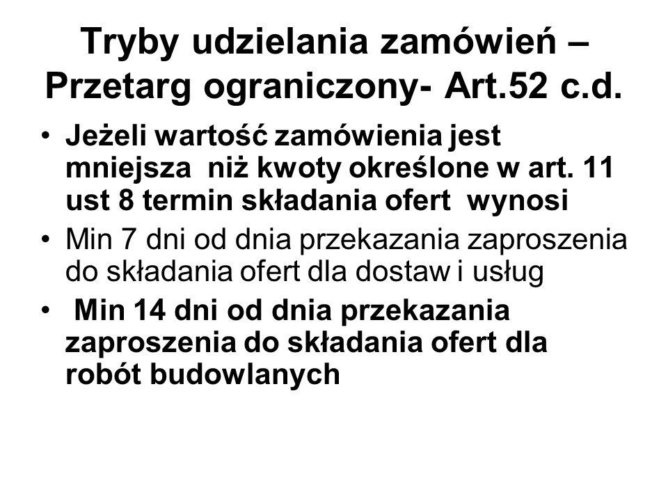 Tryby udzielania zamówień – Przetarg ograniczony- Art.52 c.d.