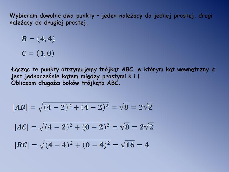Wybieram dowolne dwa punkty – jeden należący do jednej prostej, drugi należący do drugiej prostej.