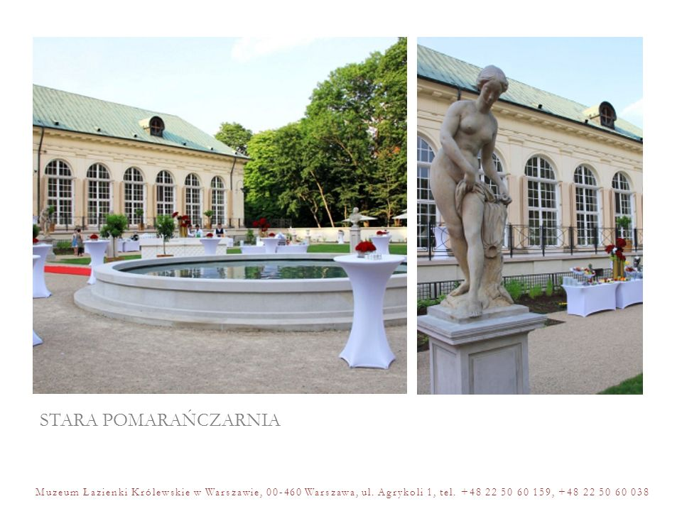 STARA POMARAŃCZARNIA Muzeum Łazienki Królewskie w Warszawie, 00-460 Warszawa, ul.