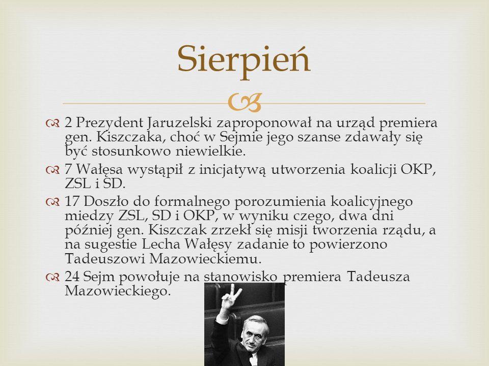 Sierpień 2 Prezydent Jaruzelski zaproponował na urząd premiera gen. Kiszczaka, choć w Sejmie jego szanse zdawały się być stosunkowo niewielkie.