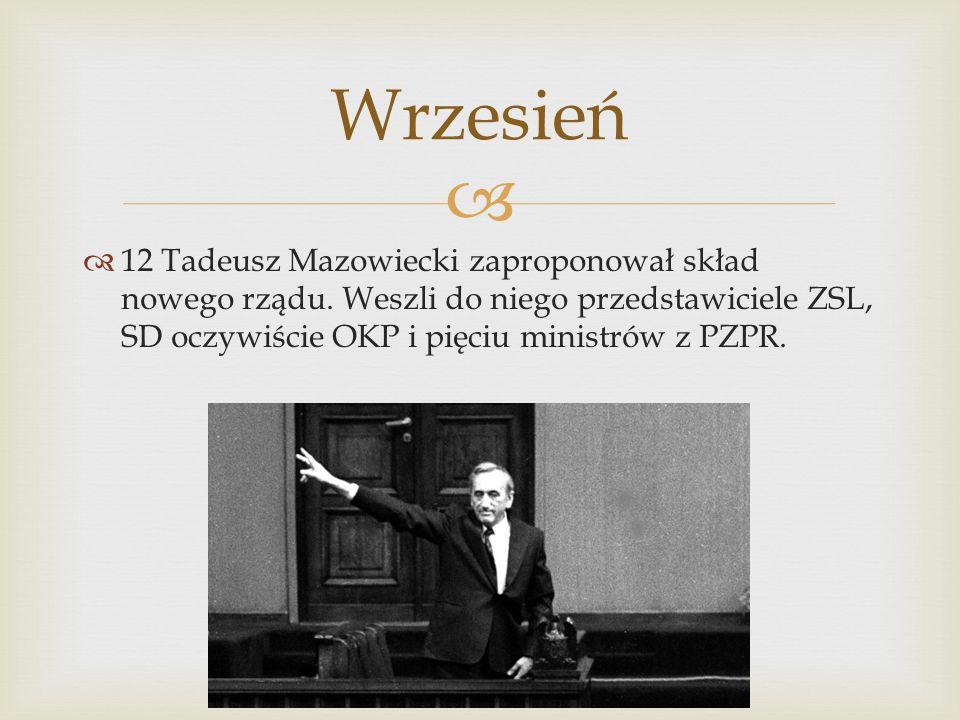 Wrzesień 12 Tadeusz Mazowiecki zaproponował skład nowego rządu.