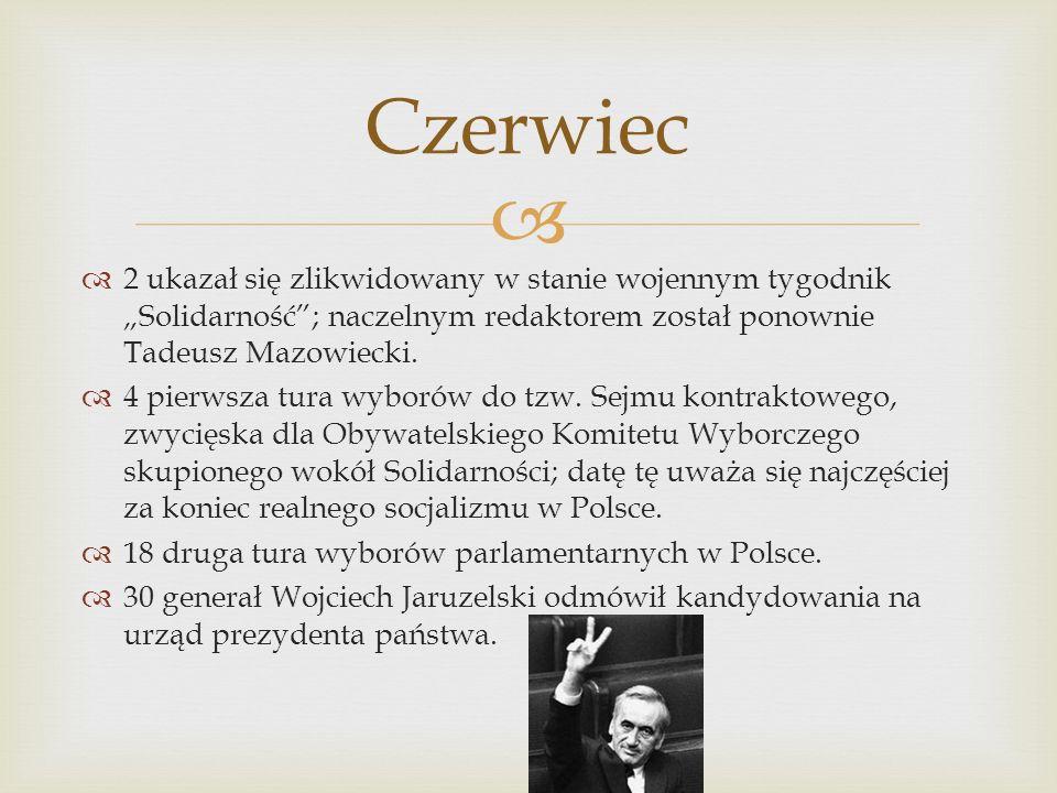 """Czerwiec 2 ukazał się zlikwidowany w stanie wojennym tygodnik """"Solidarność ; naczelnym redaktorem został ponownie Tadeusz Mazowiecki."""