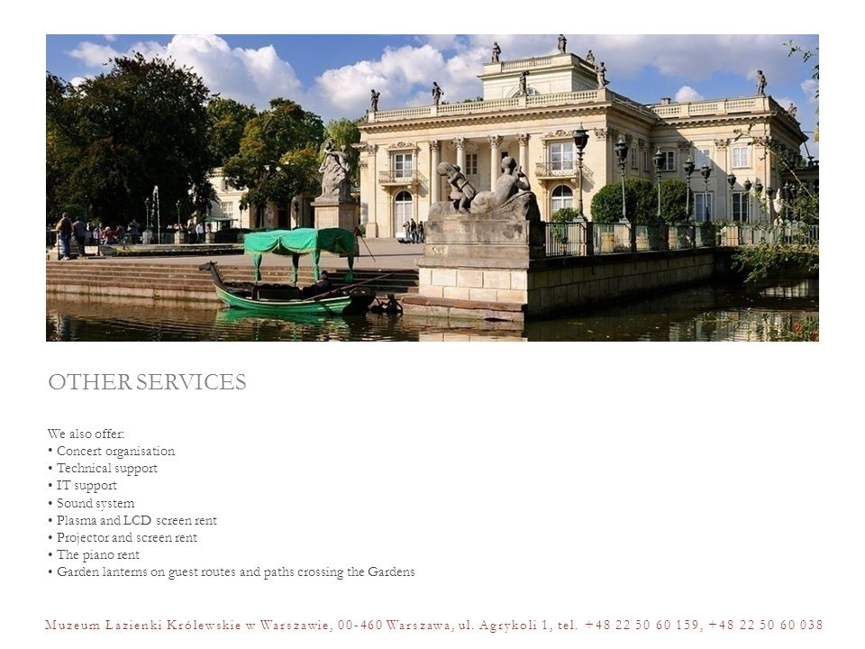 OTHER SERVICES We also offer: Concert organisation • Technical support