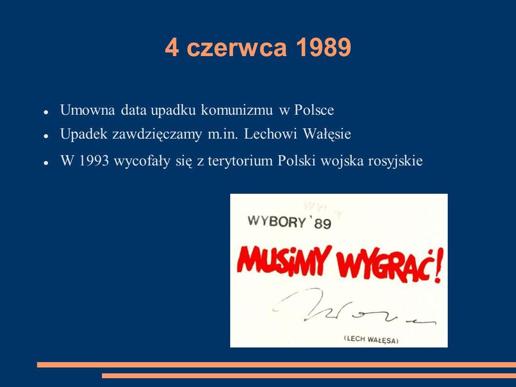 4 czerwca 1989 Umowna data upadku komunizmu w Polsce