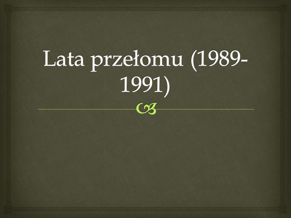 Lata przełomu (1989-1991)