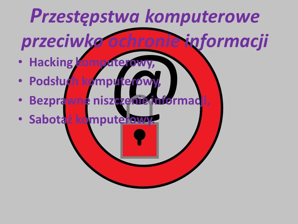 Przestępstwa komputerowe przeciwko ochronie informacji