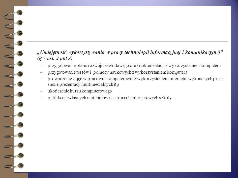 """""""Umiejętność wykorzystywania w pracy technologii informacyjnej i komunikacyjnej (§ 7 ust. 2 pkt 3)"""