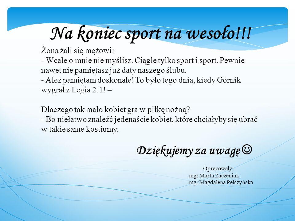 Na koniec sport na wesoło!!!