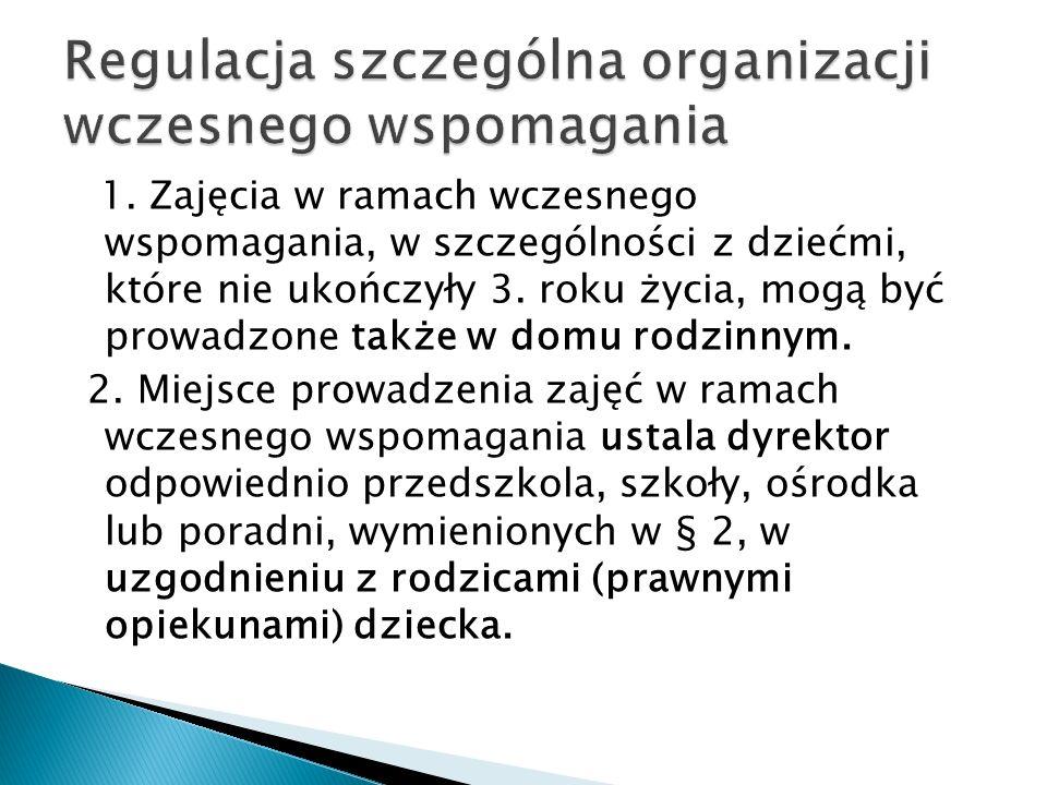 Regulacja szczególna organizacji wczesnego wspomagania