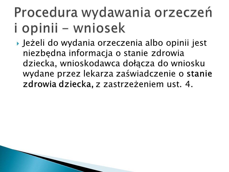 Procedura wydawania orzeczeń i opinii - wniosek