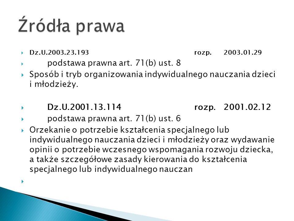 Źródła prawa Dz.U.2003.23.193 rozp. 2003.01.29. podstawa prawna art. 71(b) ust. 8.