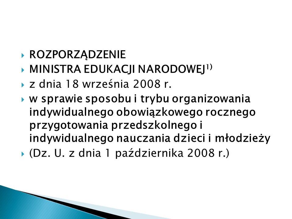 ROZPORZĄDZENIE MINISTRA EDUKACJI NARODOWEJ1) z dnia 18 września 2008 r.