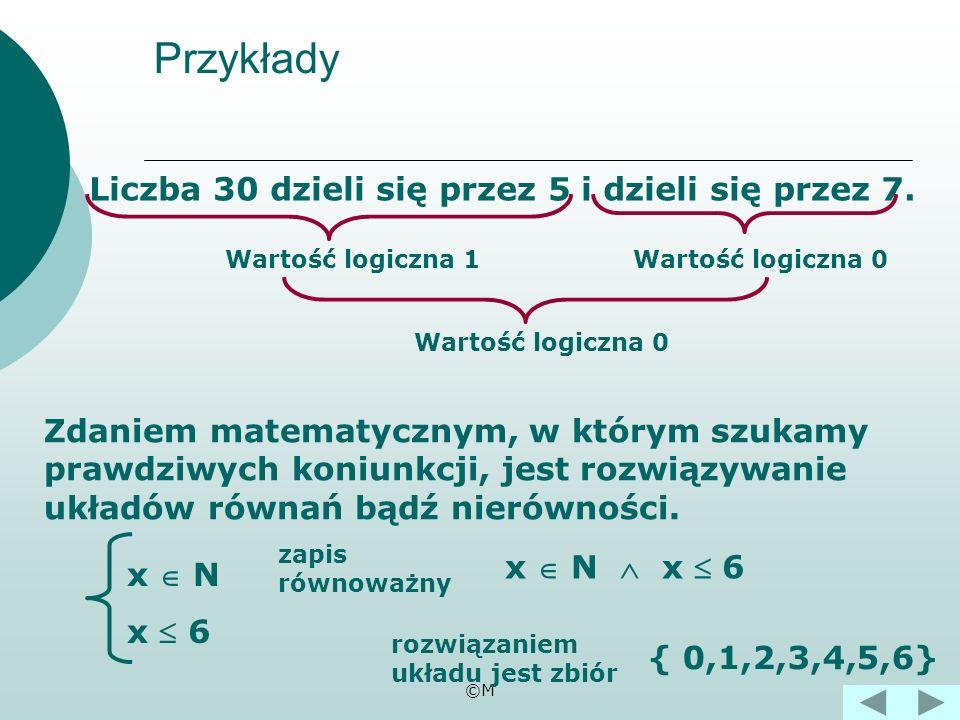 Przykłady Liczba 30 dzieli się przez 5 i dzieli się przez 7.