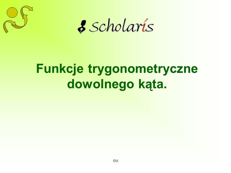 Funkcje trygonometryczne dowolnego kąta.