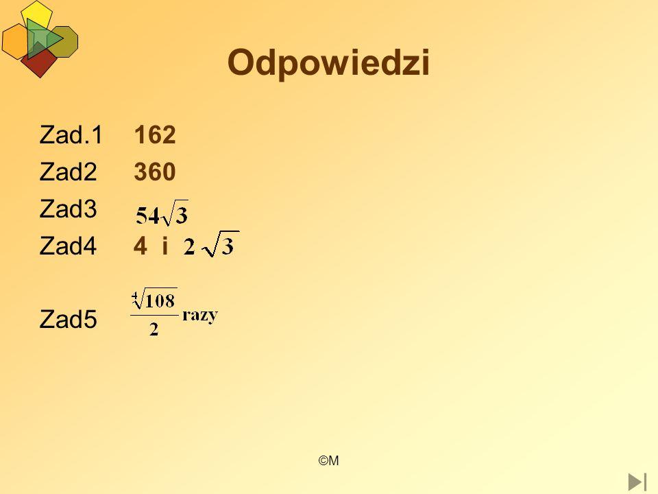 Odpowiedzi Zad.1 162 Zad2 360 Zad3 Zad4 4 i Zad5 ©M