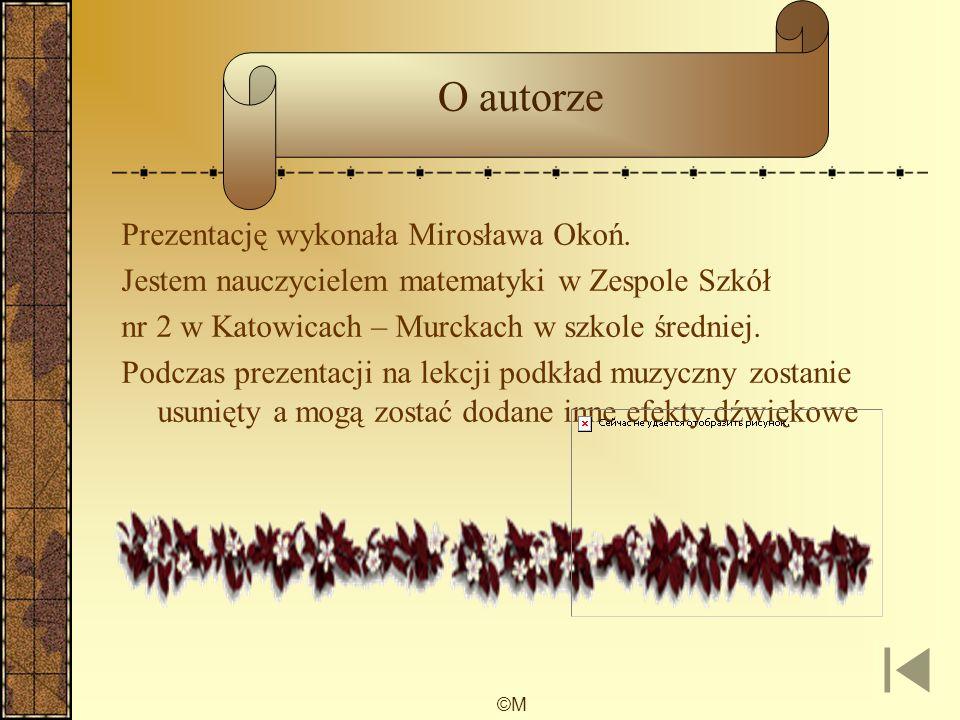 O autorze Prezentację wykonała Mirosława Okoń.