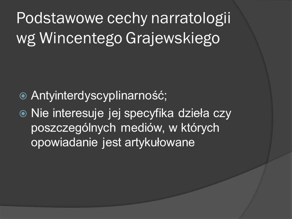 Podstawowe cechy narratologii wg Wincentego Grajewskiego