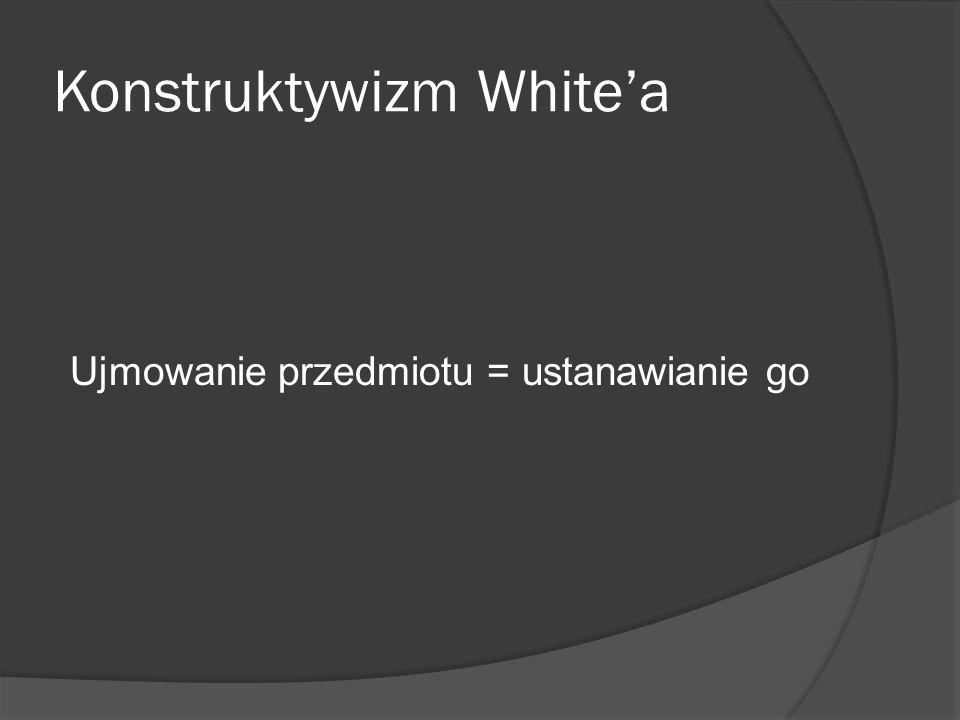 Konstruktywizm White'a