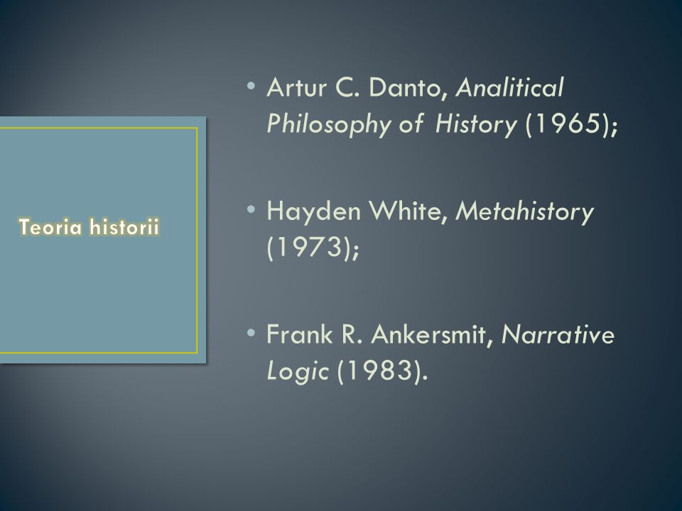 Artur C. Danto, Analitical Philosophy of History (1965);
