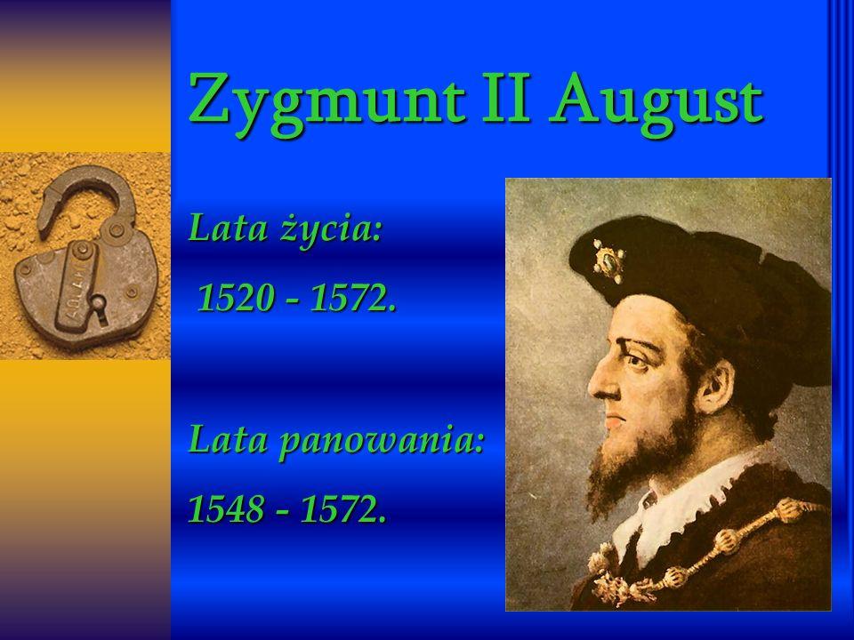 Lata życia: 1520 - 1572. Lata panowania: 1548 - 1572.