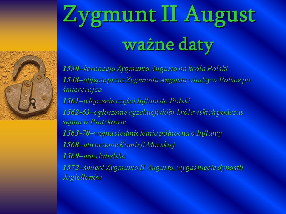 Zygmunt II August ważne daty