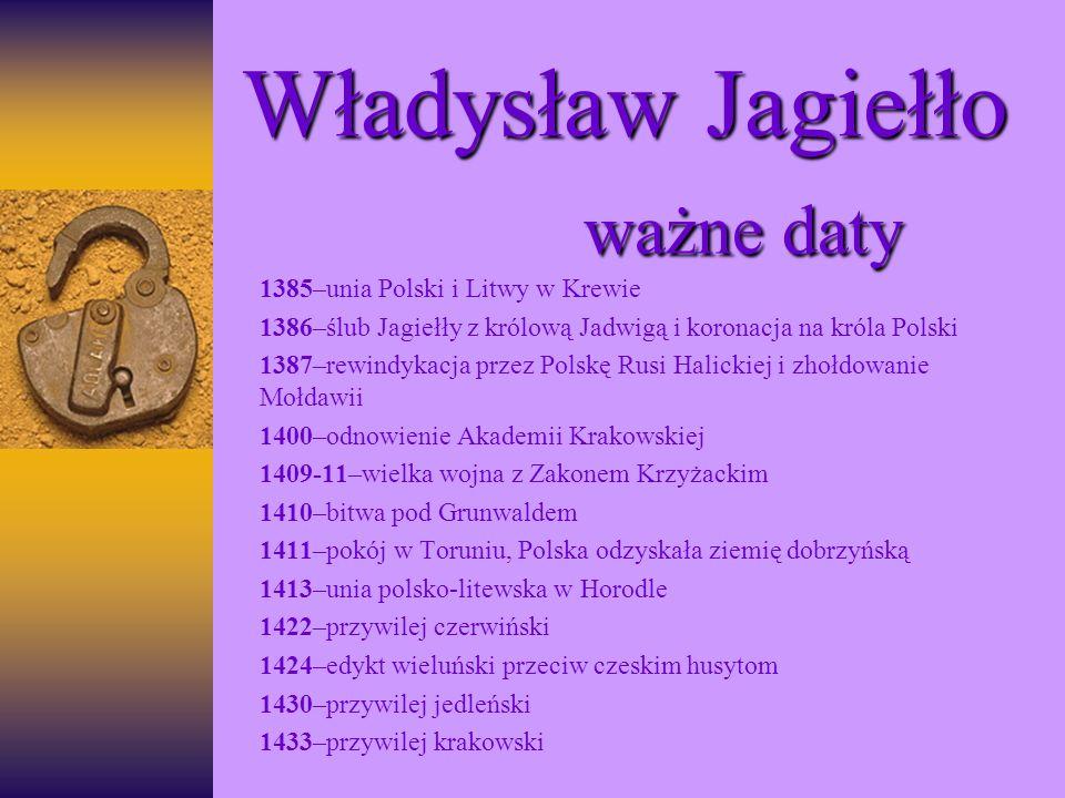 Władysław Jagiełło ważne daty