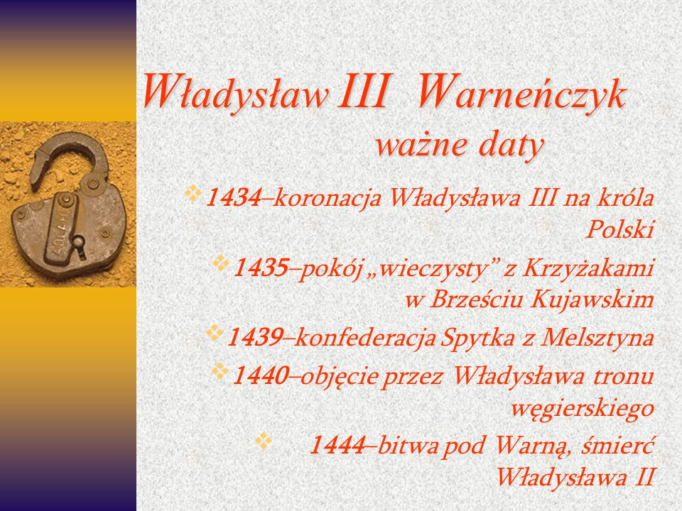 Władysław III Warneńczyk ważne daty