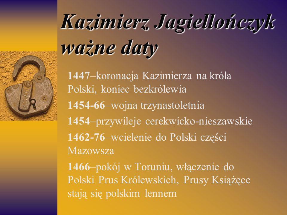 Kazimierz Jagiellończyk ważne daty