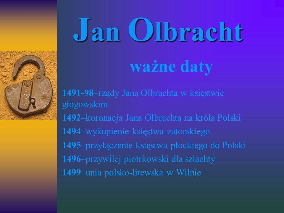 Jan Olbracht ważne daty