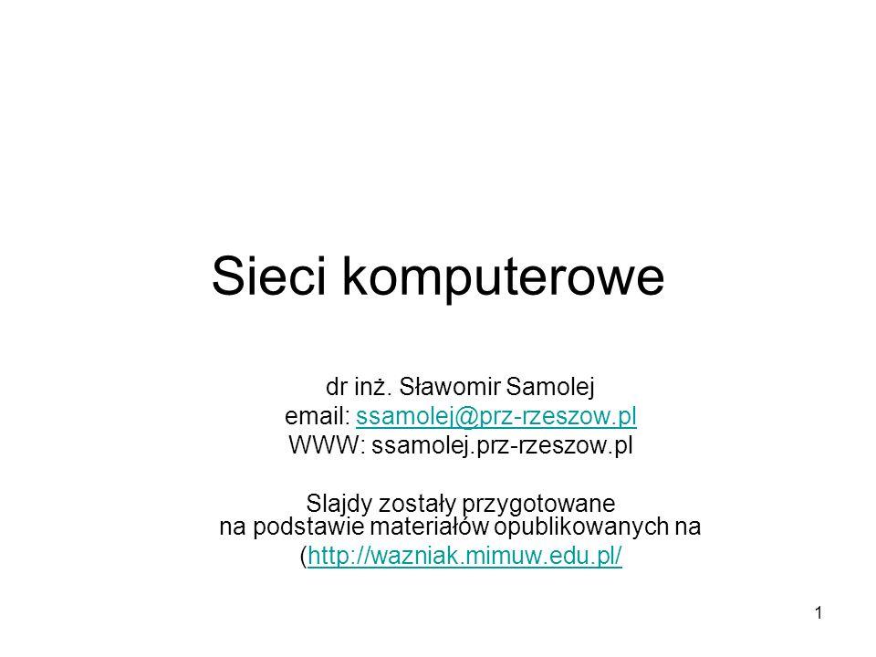 Sieci komputerowe dr inż. Sławomir Samolej