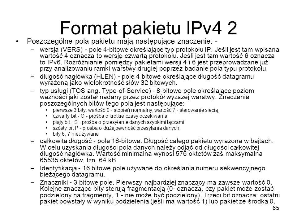 Format pakietu IPv4 2 Poszczególne pola pakietu mają następujące znaczenie: -