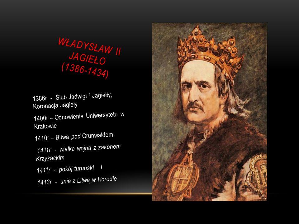 WŁADYSŁAW II JAGIEŁO (1386-1434)