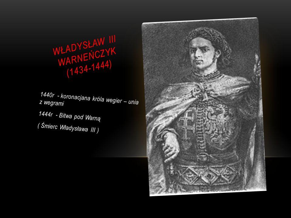 WŁADYSŁAW III WARNEŃCZYK (1434-1444)
