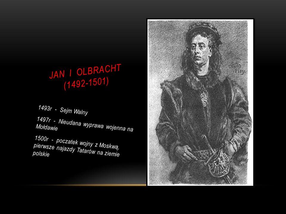 JAN I OLBRACHT (1492-1501) 1493r - Sejm Walny