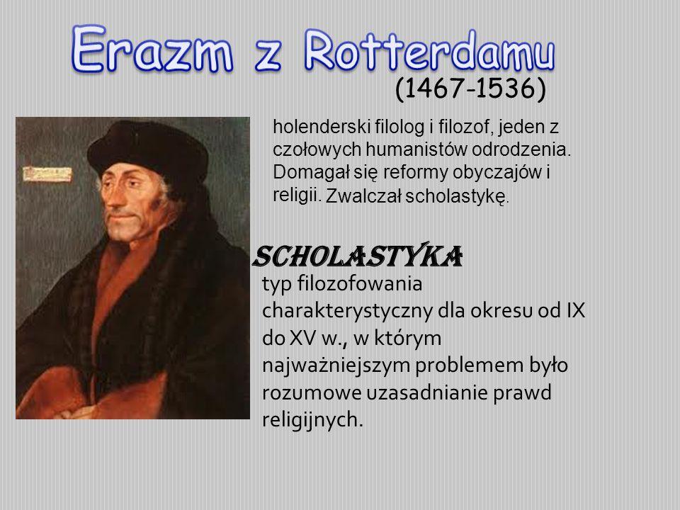 Erazm z Rotterdamu Scholastyka (1467-1536)