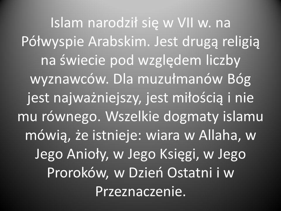 Islam narodził się w VII w. na Półwyspie Arabskim