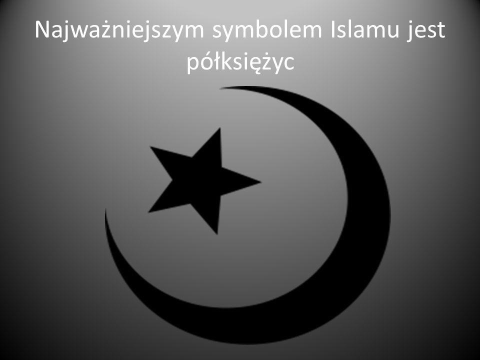 Najważniejszym symbolem Islamu jest półksiężyc