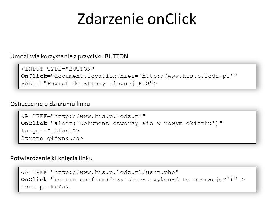 Zdarzenie onClick Umożliwia korzystanie z przycisku BUTTON