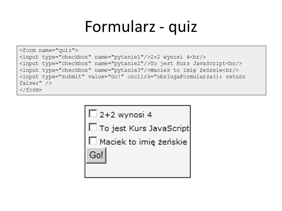 Formularz - quiz <form name= quiz >