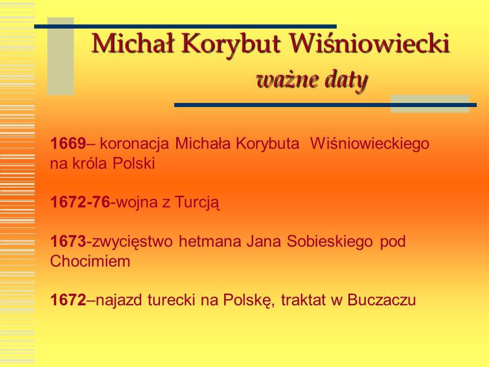 Michał Korybut Wiśniowiecki ważne daty