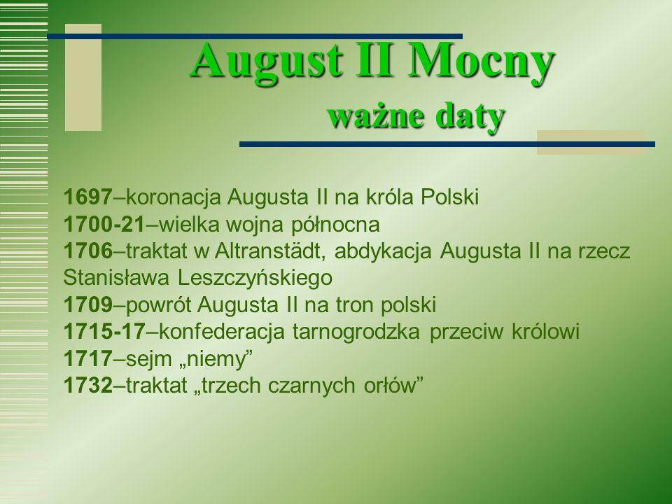 August II Mocny ważne daty