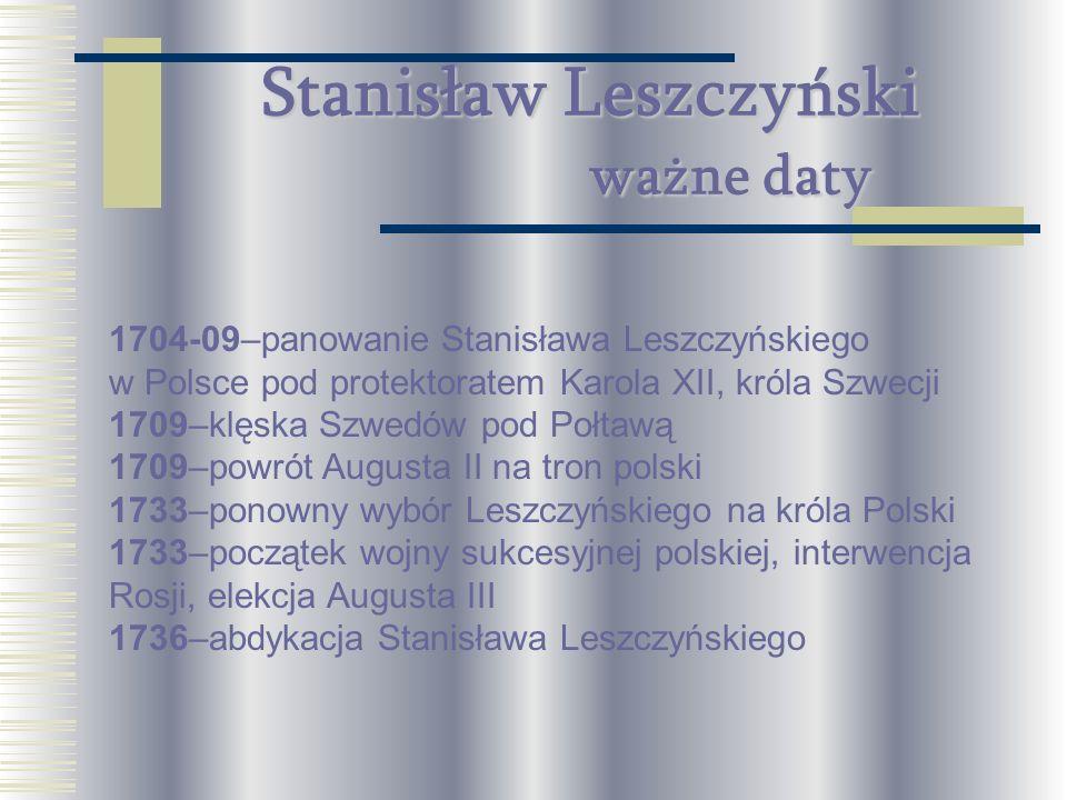 Stanisław Leszczyński ważne daty