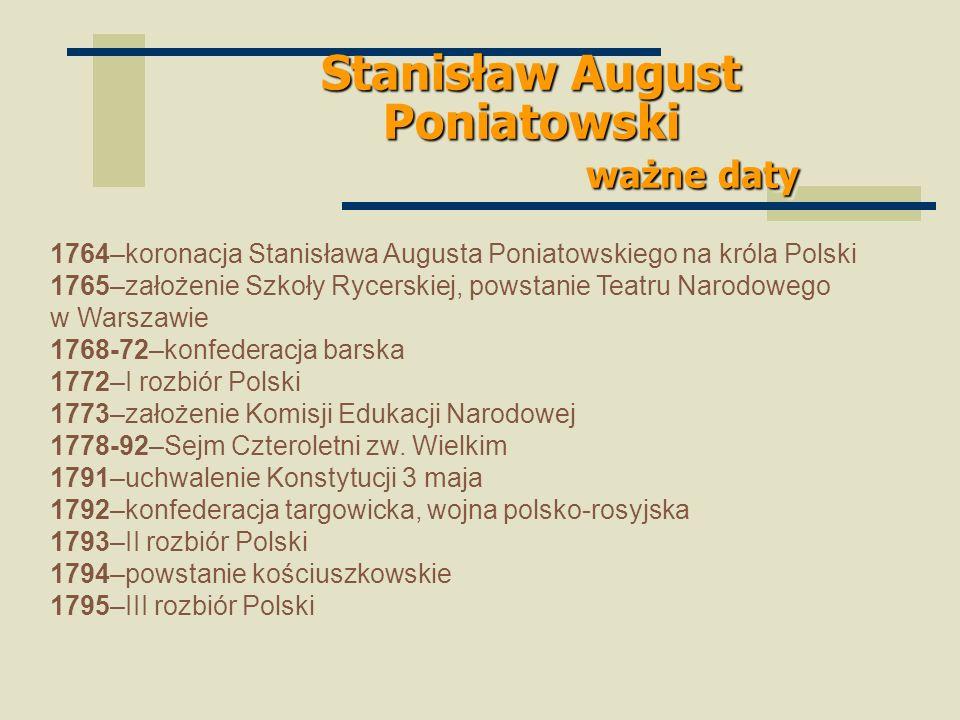 Stanisław August Poniatowski ważne daty