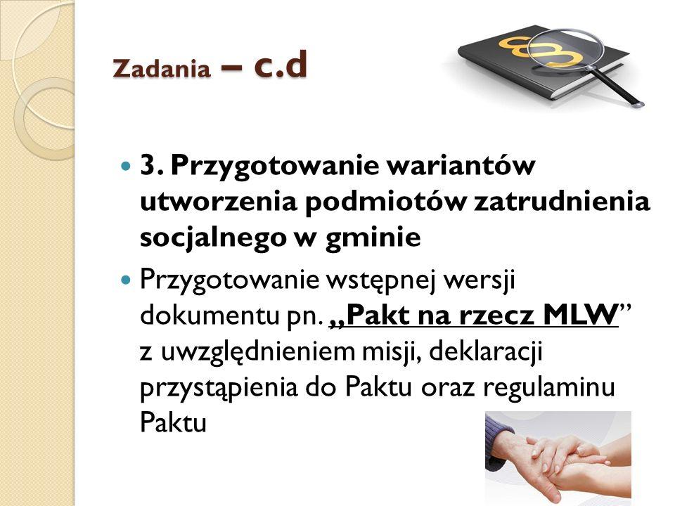 Zadania – c.d 3. Przygotowanie wariantów utworzenia podmiotów zatrudnienia socjalnego w gminie.
