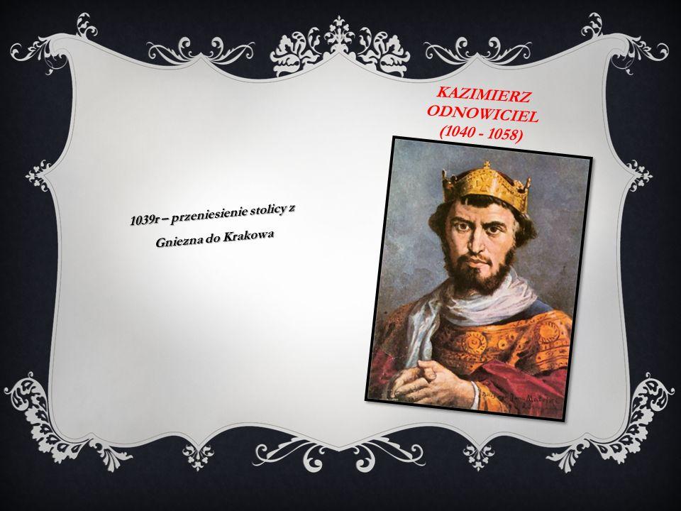 Kazimierz odnowiciel (1040 - 1058)