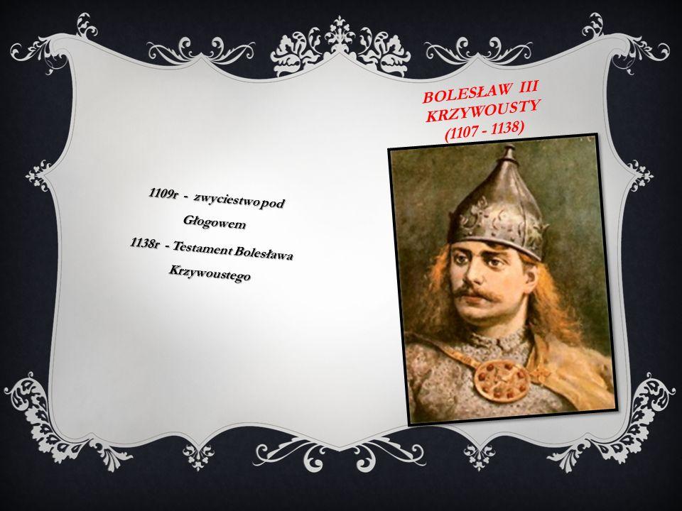 Bolesław iii krzywousty (1107 - 1138)